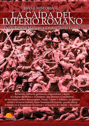 BREVE HISTORIA DE LA CAIDA DEL IMPERIO ROMANO