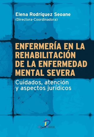 ENFERMERIA EN LA REHABILITACION DE LA ENFERMEDAD MENTAL SEVERA
