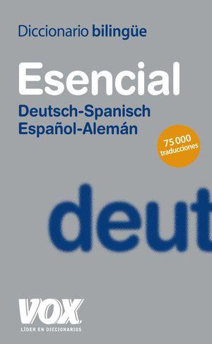 DICCIONARIO ESENCIAL ALEMAN-ESPAÑOL/DEUTSCH-SPANISCH