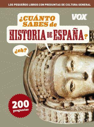 CUANTO SABES DE ... HISTORIA DE ESPAÑA