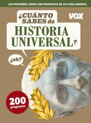 ¿CUÁNTO SABES DE HISTORIA UNIVERSAL?