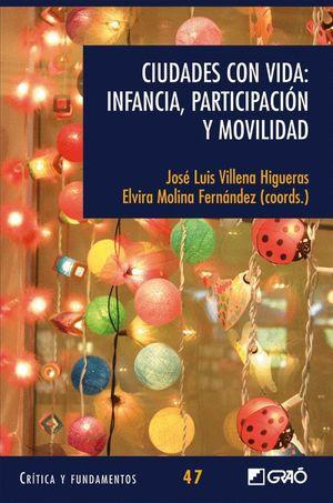 CIUDADES CON VIDA: INFANCIA, PARTICIPACION Y MODALIDAD