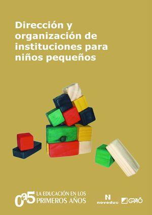 DIRECCIÓN Y ORGANIZACIÓN DE INSTITUCIONES PARA NIÑOS PEQUEÑOS