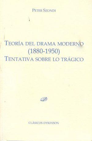 TEORÍA DEL DRAMA MODERNO (1880-1950)