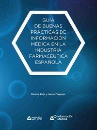 GUÍA DE BUENAS PRÁCTICAS DE INFORMACIÓN MÉDICA EN LA INDUSTRIA FARMACÉUTICA ESPA