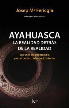 AYAHUASCA LA REALIDAD DETRÁS DE LA REALIDAD