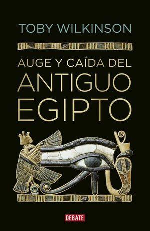 AUGE Y CAIDA DEL ANTIGUO EGIPTO