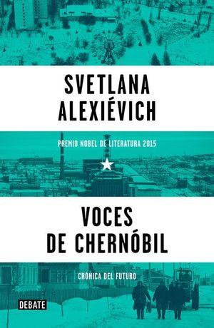 VOCES DE CHERNOBIL (PREMIO NOBEL DE LITERATURA 2015)