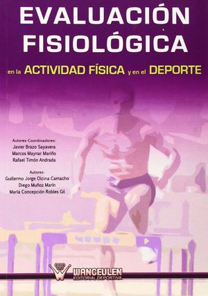 EVALUACION FISIOLOGICA EN LA ACTIVIDAD FISICA Y EL DEPORTE