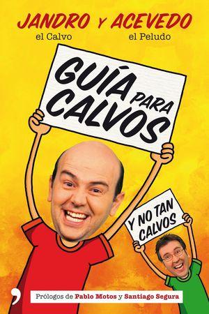 GUÍA PARA CALVOS Y NO TAN CALVOS