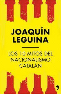 LOS 10 MITOS DEL NACIONALISMO CATALAN