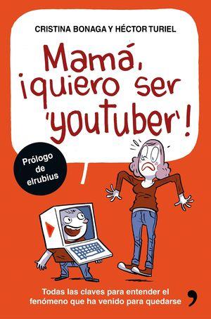 MAMA QUIERO SER YOUTUBER