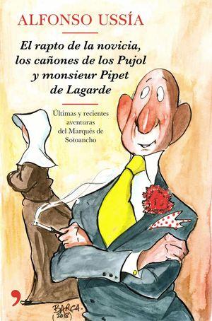 EL RAPTO DE LA NOVICIA, LOS CAÑONES DE LOS PUJOL Y MONSIEUR PIPET DE LAGARDE