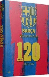 BARÇA MÁS QUE UN CLUB 120 AÑOS