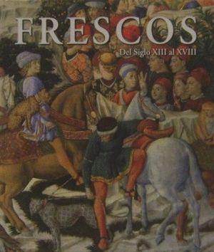 FRESCOS DEL SIGLO XIII AL XVIII