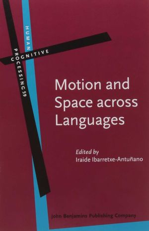 MOTION AND SPACE ACROSS LANGUAGES