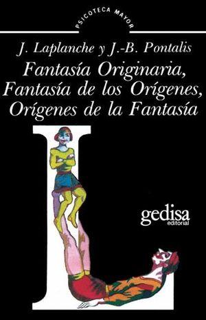 FANTASIA ORIGINARIA, FANTASIA DE LOS ORIGENES, ORIGENES DE LA