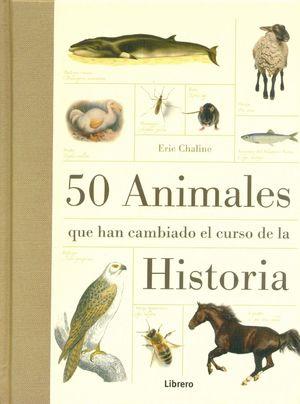 50 ANIMALES QUE HAN CAMBIADO LA HISTORIA