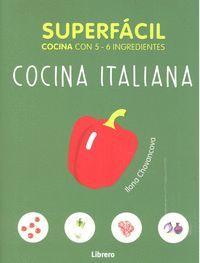 COCINA ITALIANA. SUPERFÁCIL. COCINA CON 5-6 INGREDIENTES
