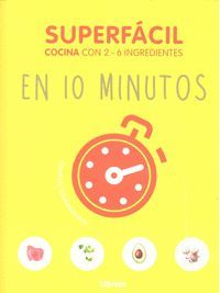SUPERFÁCIL. EN 10 MINUTOS (COCINA CON 2-6 INGREDIENTES)