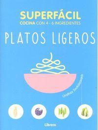 SUPERFÁCIL. PLATOS LIGEROS (COCINA CON 4-6 INGREDIENTES)