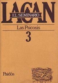 EL SEMINARIO. LIBRO 3 LAS PSICOSIS