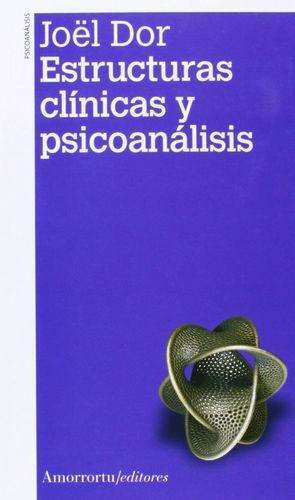 ESTRUCTURAS CLINICAS Y PSICOANALISIS 2ªED