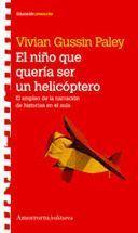 EL NIÑO QUE QUERIA SER UN HELICOPTERO