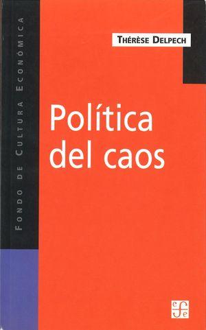POLÍTICA DEL CAOS : LA OTRA CARA DE LA GLOBALIZACIÓN