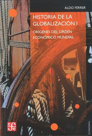 HISTORIA DE LA GLOBALIZACIÓN : ORÍGENES DEL ORDEN ECONÓMICO MUNDIAL