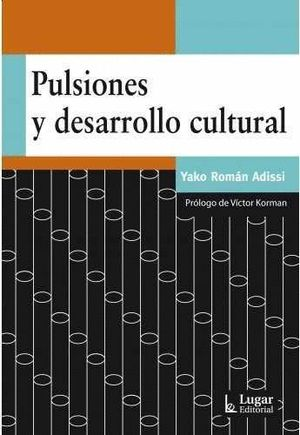 PULSIONES Y DESARROLLO CULTURAL