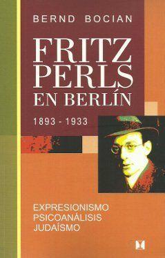 FRITZ PERLS EN BERLÍN, 1893-1933