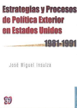 ESTRATEGIAS Y PROCESOS DE POLITICA EXTERIOR EN ESTADOS UNIDOS