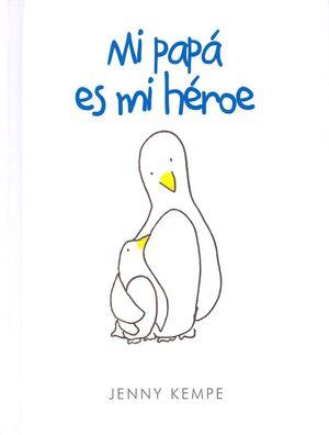 MI PAPA ES MI HEROE