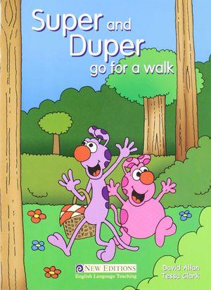 SUPER AND DUPER GO FOR A WALK