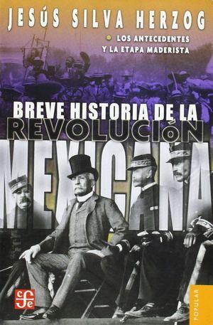 BREVE HISTORIA DE LA REVOLUCION MEXICANA I