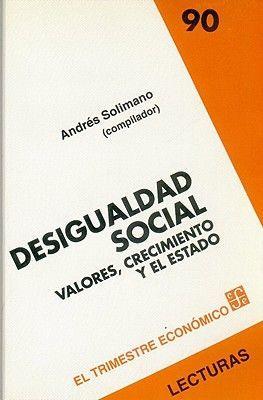 DESIGUALDAD SOCIAL : VALORES, CRECIMIENTO Y EL ESTADO