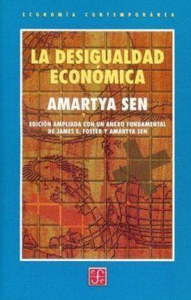 LA DESIGUALDAD ECONÓMICA. EDICIÓN AMPLIADA CON UN ANEXO FUNDAMENTAL DE JAMES E.