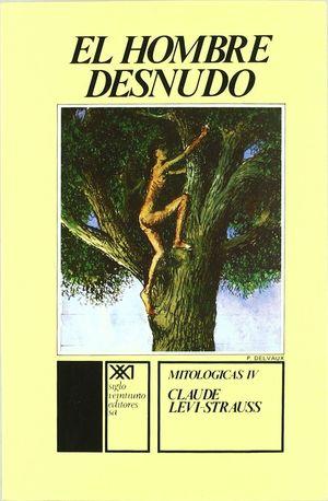 EL HOMBRE DESNUDO (MITOLOGICAS IV)