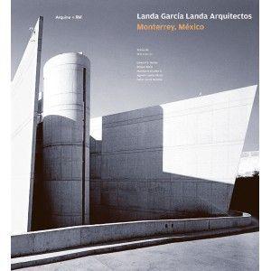 LANDA GARCIA LANDA ARQUITECTOS MONTERREY MEXICO