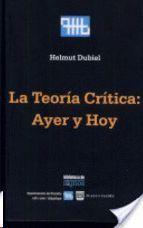 LA TEORIA CRITICA: AYER Y HOY