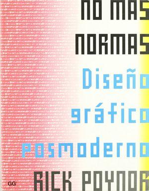 NO MAS NORMAS DISEÑO GRAFICO POSMODERNO