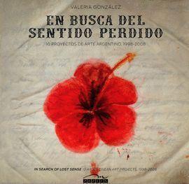 EN BUSCA DEL SENTIDO PERDIDO. 10 PROYECTOS DE ARTE ARGENTINO (INCLUYE CD