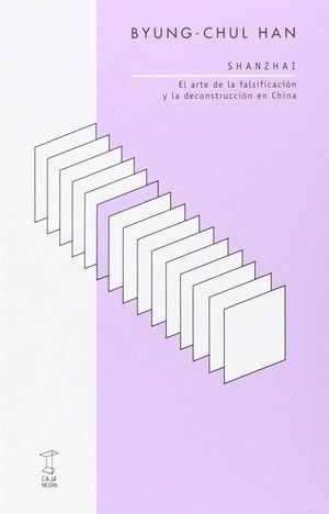 SHANZHAI. EL ARTE DE LA FALSIFICACION Y LA DECONSTRUCCION EN CHIN