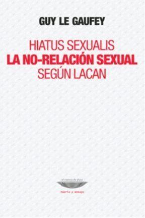 HIATUS SEXUALIS LA NO- RELACION SEXUAL SEGUN LACAN