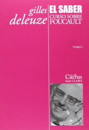 EL SABER CURSO SOBRE FOUCAULT TOMO 1