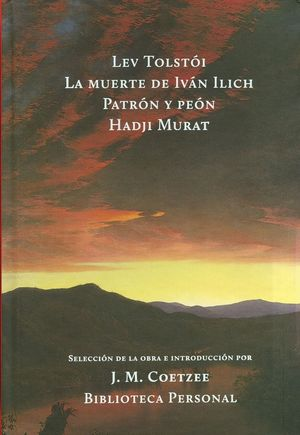 LA MUERTE DE IVAN ILICH / PATRON Y PEON / HADJI MURAT
