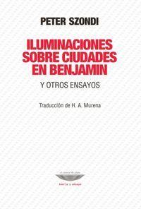 ILUMINACIONES SOBRE CIUDADES EN BENJAMIN Y OTROS ENSAYOS