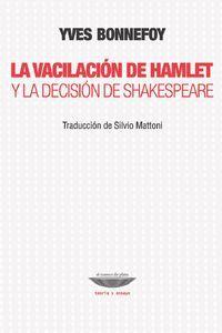 LA VACILACION DE HAMLET Y LA DECISION DE SHAKESPEARE