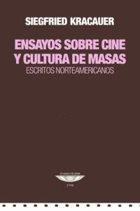 ENSAYOS SOBRE CINE Y CULTURA DE MASAS. ESCRITOS NO
